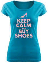 Tričko Keep calm and buy shoes
