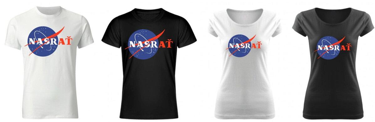 Vtipné tričko s potlačou - NASRAŤ ǀ Fajntričko.sk fcfa2ef324