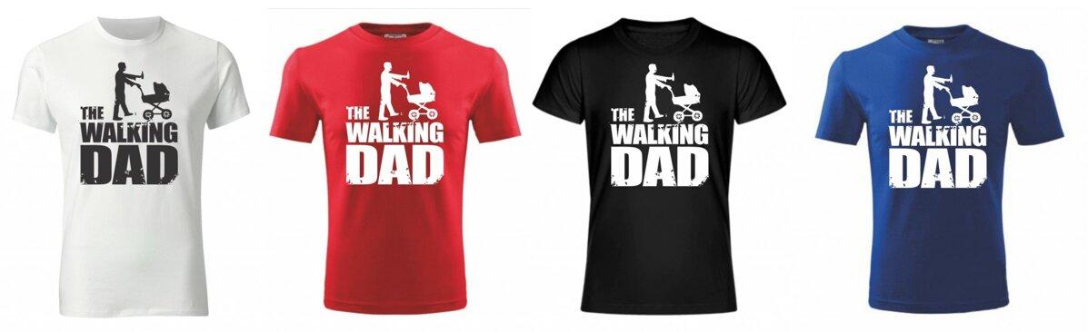 4925933dbc76 Vtipné tričko s potlačou - The Wlaking dad ǀ Fajntričko.sk