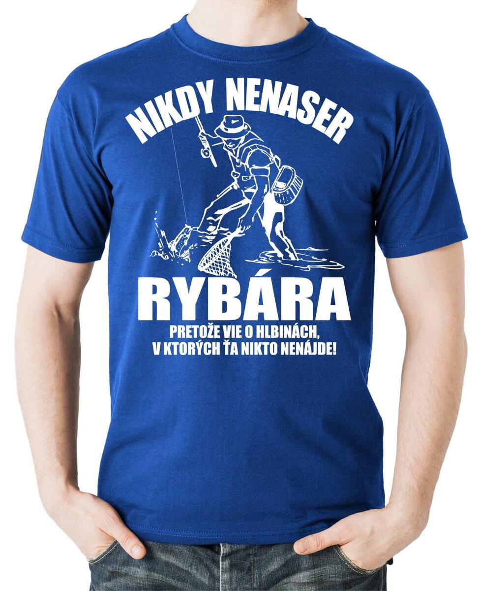 68e0d1e27dfa Rybárske tričko -Nikdy nenaser Rybára... ǀ Fajntričko.sk