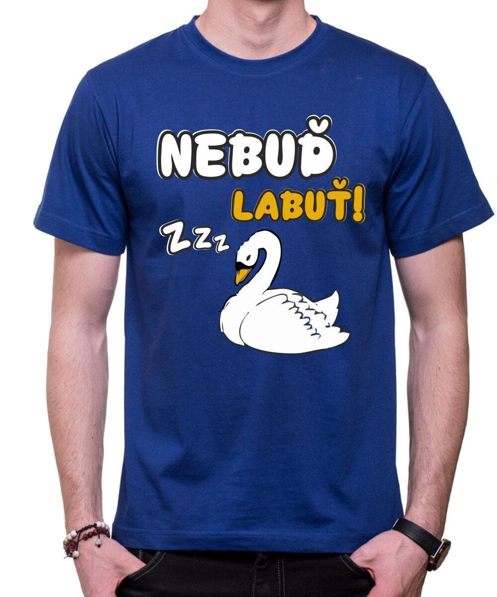 000eb7691c Vtipné zvieracie tričko s potlačou - nebuď labuď ǀ Fajntričko.sk
