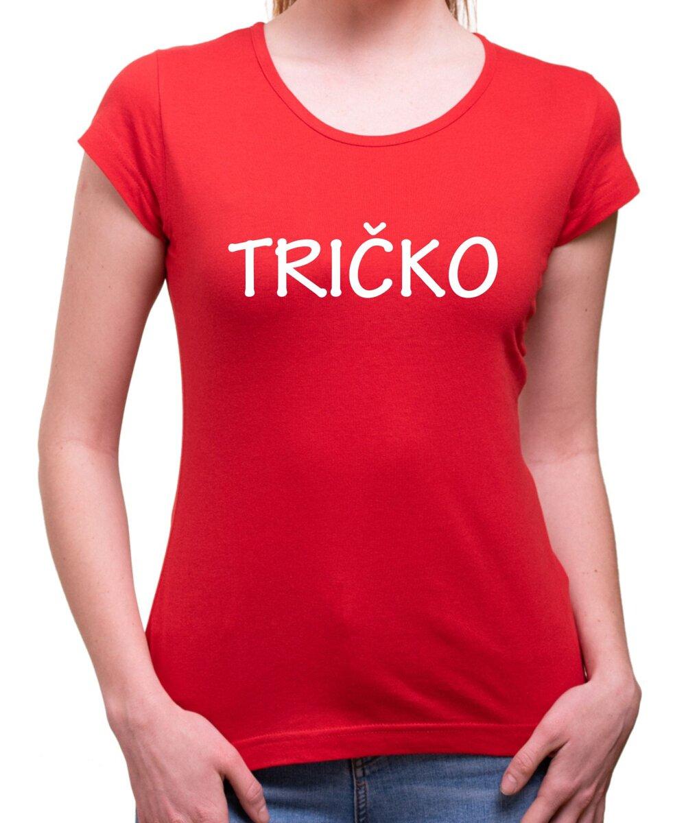 e527135d66 Dámske tričko s nápisom - TRIČKO ǀ Fajntričko.sk