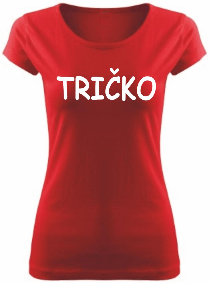9d17f68dd2d5 Dámske tričko s nápisom - TRIČKO ǀ Fajntričko.sk