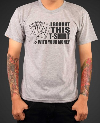 Pokrové Tričko - i bought this t-shirt with your money