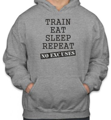 Mikina Train, eat, sleep, repeat, no excuses