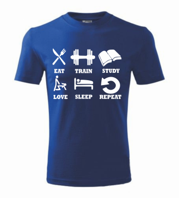 Tričko eat, train, study, love, sleep, repeat...