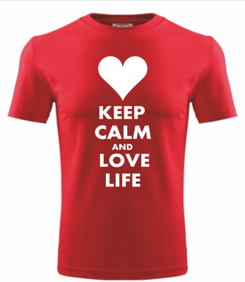 Tričko KEEP CALM AND LOVE LIFE