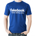Tričko fakebook - made stalking easy