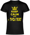 Tričko - KEEP CALM + vlastný text UNISEX