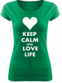 Dámske tričko - KEEP CALM AND LOVE LIFE