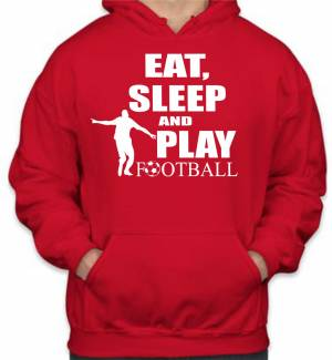 Mikina - Eat, sleep and play football