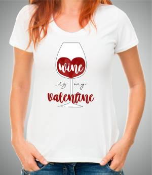 Tričko - Wine is My Valentine
