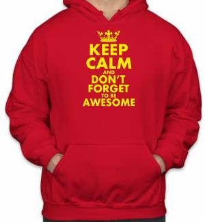 Mikina-KEEP CALM AND DON'T FORGET TO BE AWESOME